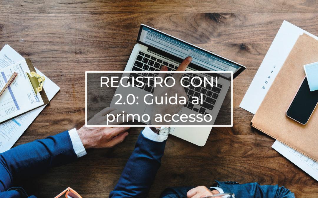 REGISTRO CONI 2.0: Guida al primo accesso e funzionalità