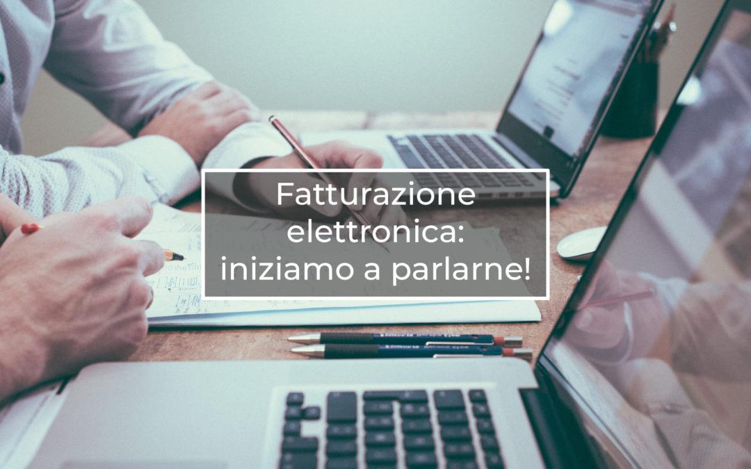 Fatturazione elettronica: iniziamo a parlarne!